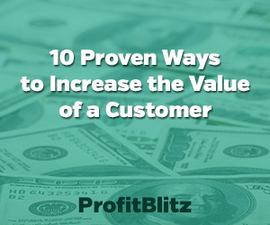 10 Proven Ways to Increase the Value of a Customer