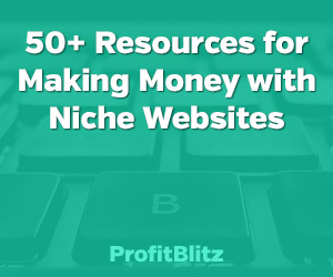 50+ Resources for Making Money with Niche Websites
