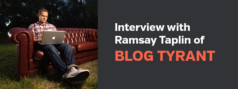 Interview with Ramsay Taplin of Blog Tyrant