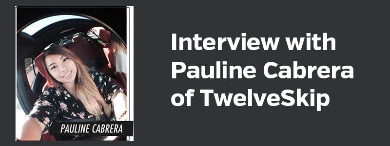 Interview with Pauline Cabrera of TwelveSkip