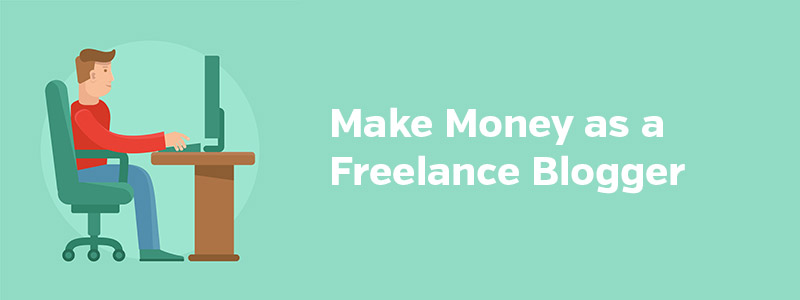 Make Money as a Freelance Blogger