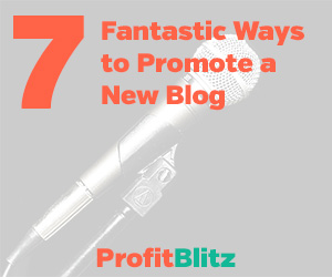 7 Fantastic Ways to Promote a New Blog