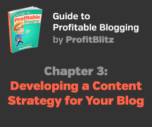Chapter 3: Developing a Content Strategy for Your Blog