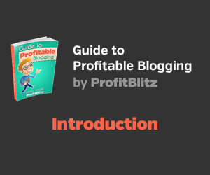 Guide to Profitable Blogging: Introduction