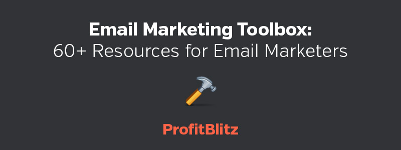 Email Marketing Toolbox: 60+ Resources for Email Marketers