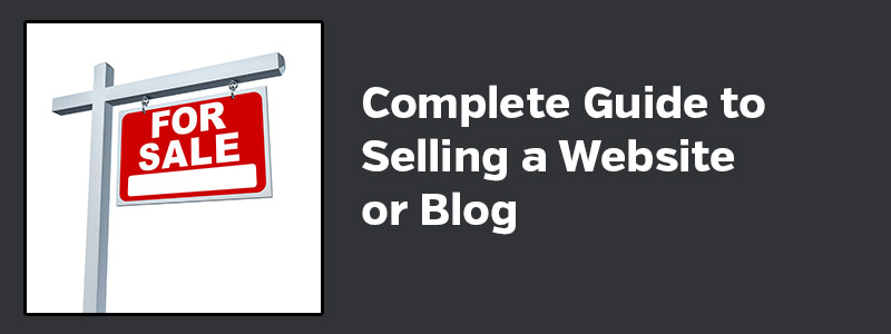 Complete Guide to Selling a Website or Blog