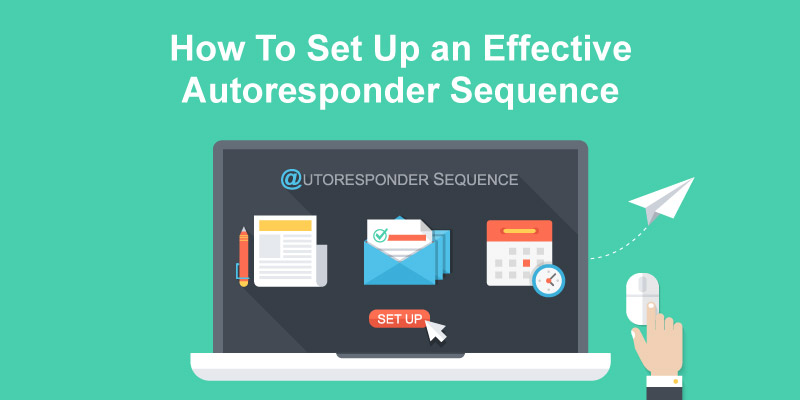 How to Set Up an Effective Autoresponder Sequence