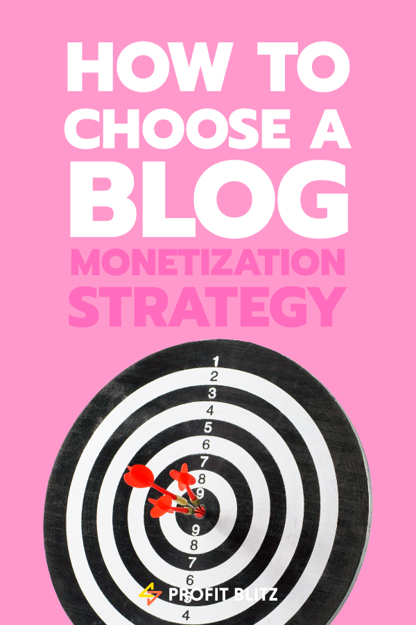 The Definitive Guide To Choosing A Blog Monetization Strategy