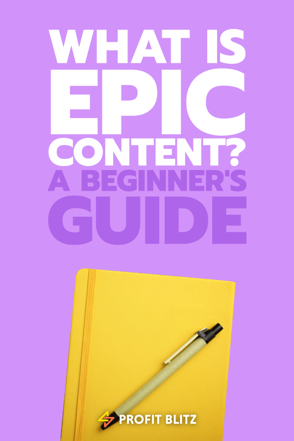 What Is Epic Blog Content? A Quick Beginner's Guide