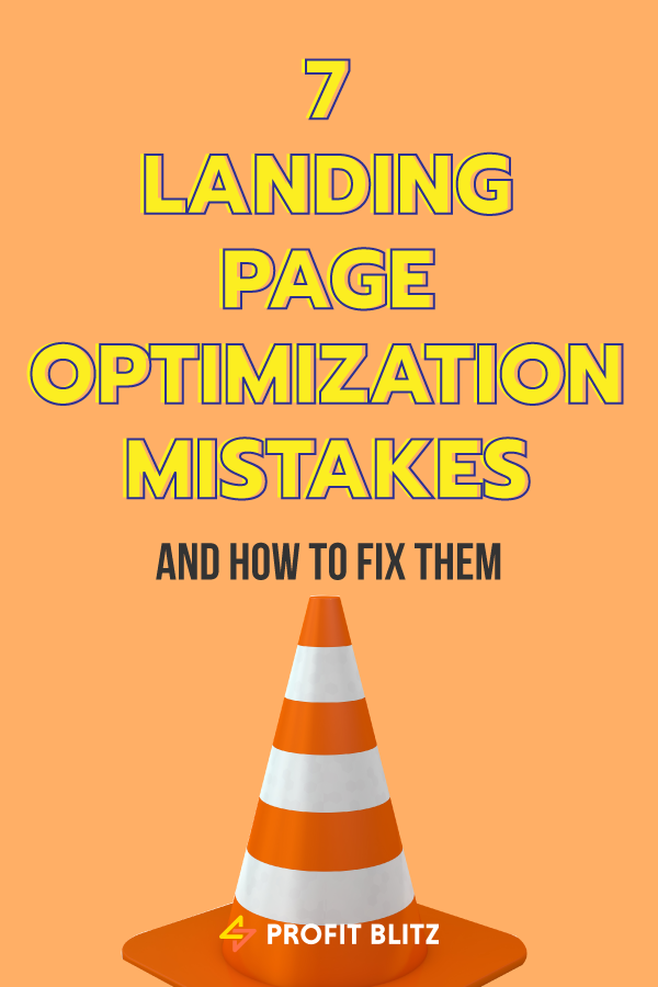 7 Landing Page Optimization Mistakes And How To Fix Them