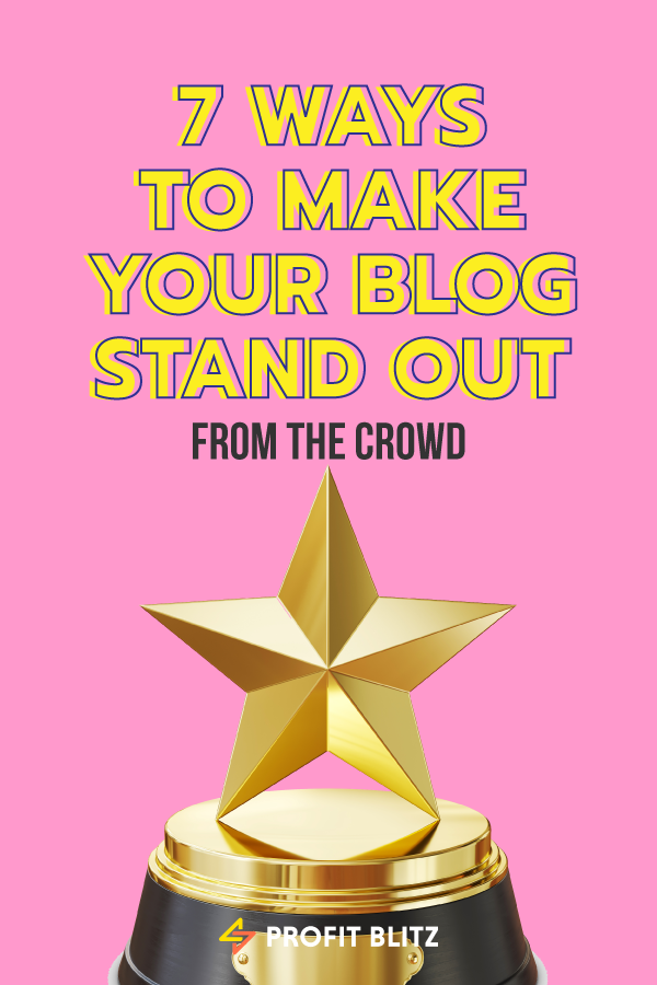 8 Ways To Make Your Blog Stand Out From the Crowd