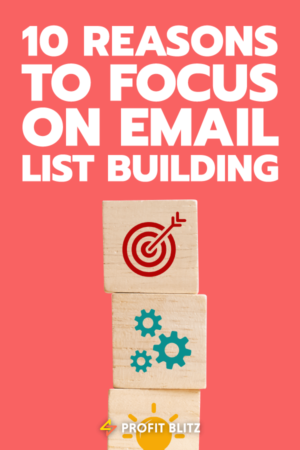 10 Reasons You Should Build An Email List