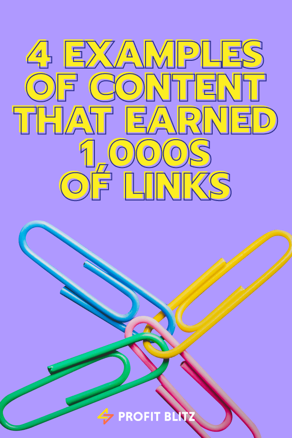 4 Examples Of Linkable Assets That Generated 1000s Of Links