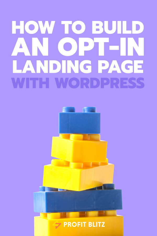 How To Build An Opt-In Landing Page With WordPress
