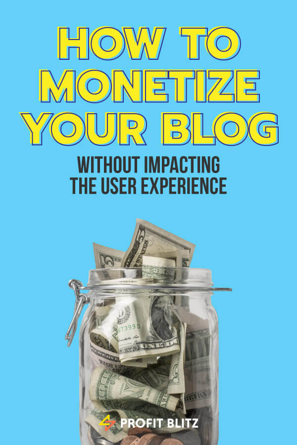 How To Monetize Your Blog Without Impacting The User Experience