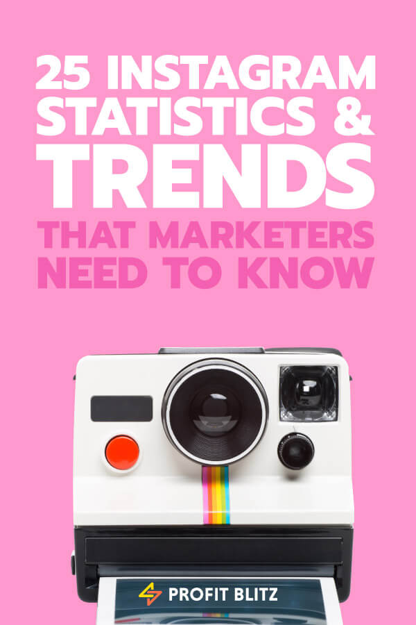 25 Instagram Statistics & Trends That Marketers Need To Know
